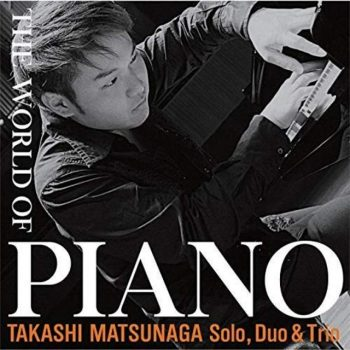 Takashi Matsunaga - The World of Piano (2018)