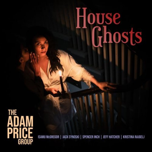 The Adam Price Group - House Ghosts (2018)