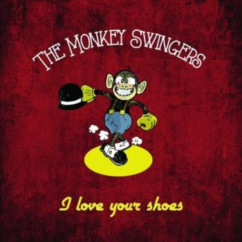 The Monkey Swingers - I Love Your Shoes (2018)