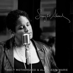 Tracy Mothershed & Alain Jean-Marie - Straight Ahead (2018)