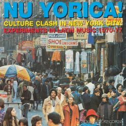 VA - Nu Yorica! Culture Clash In New York City Experiments In Latin Music 1970-77 (2015)
