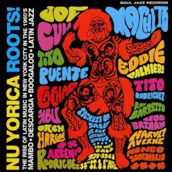 VA - Nu Yorica Roots! The Rise Of Latin Music In New York City In The 1960s (2000)
