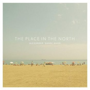 Alexander 'Sandi' Kuhn - The Place in the North (2019)