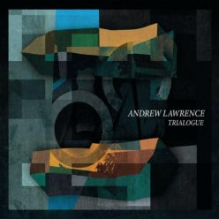 Andrew Lawrence - Trialogue (2019)