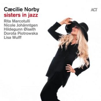Caecilie Norby - Sisters in Jazz (2019)