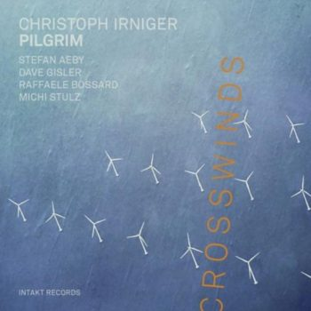 Christoph Irniger Pilgrim - Crosswinds (2019)