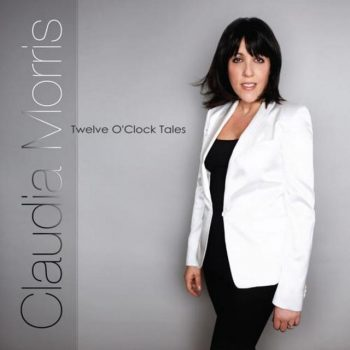 Claudia Morris - Twelve O'Clock Tales (2011)