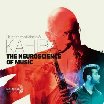 Heinrich von Kalnein & KAHIBA - The Neuroscience Of Music (2018)
