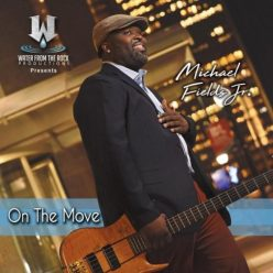 Michael Fields Jr. - On the Move (2018)