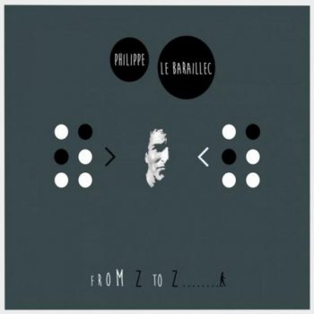 Philippe Le Baraillec - From Z to Z (2018)