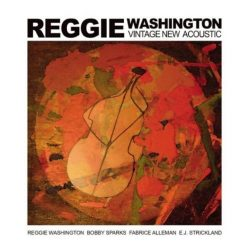 Reggie Washington - Vintage New Acoustic (2018)