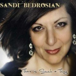 Sandi Bedrosian - There Is Such a Thing (2013)