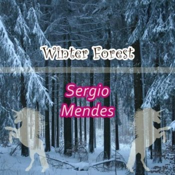 Sergio Mendes - Winter Forest (2018)