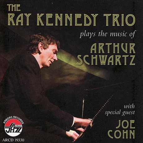 The Ray Kennedy Trio - Plays The Music of Arthur Schwartz (2007)