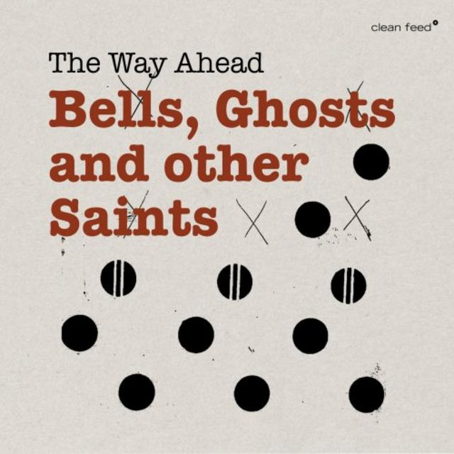 The Way Ahead - Bells, Ghosts and other Saints (2018)