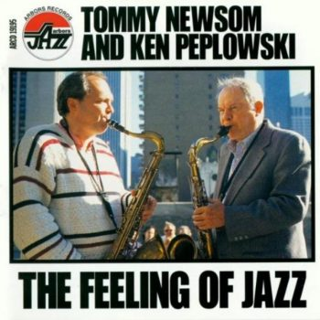 Tommy Newsom & Ken Peplowski - The Feeling Of Jazz (1999)