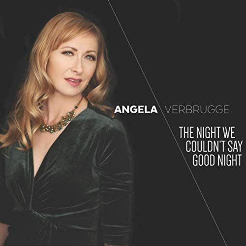 Angela Verbrugge - The Night We Couldn't Say Good Night (2019)