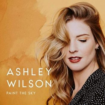 Ashley Wilson - Paint the Sky (2019)