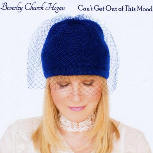 Beverley Church Hogan - Can't Get Out of This Mood (2019)
