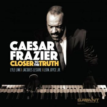 Caesar Frazier - Closer to the Truth (2019)
