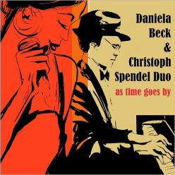 Daniela Beck & Christoph Spendel Duo - As Time Goes By (2019)