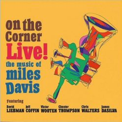 David Liebman - On The Corner Live! The Music Of Miles Davis (2019)