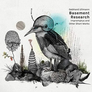 Gebhard Ullmann Basement Research - Impromptus and Other Short Works (2019)