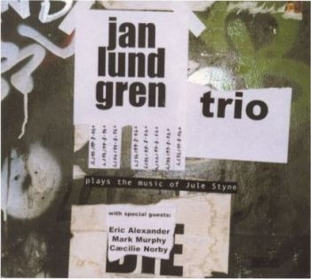 Jan Lundgren Trio - Plays The Music Of Jule Styne (2002)