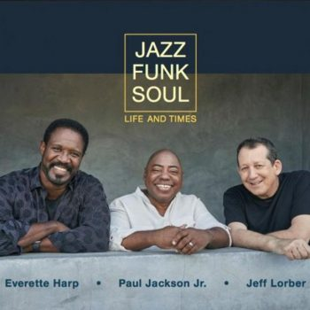 Jazz Funk Soul - Life And Times (2019)