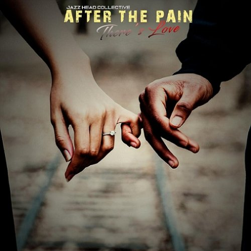Jazz Head Collective - After the Pain There's Love (2019)