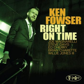 Ken Fowser - Right on Time (2019)