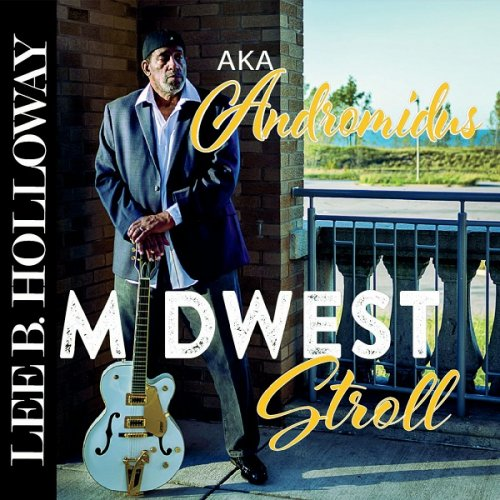Lee B. Holloway Andromidus - Midwest Stroll (2019)