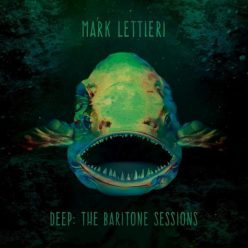 Mark Lettieri - Deep: The Baritone Sessions (2019)