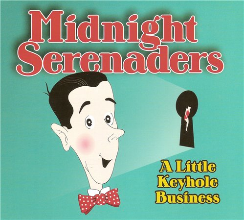 Midnight Serenaders - A Little Keyhole Business (2013)