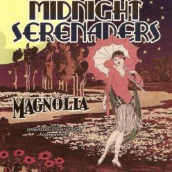 Midnight Serenaders - Magnolia (2007)