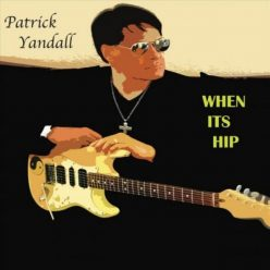 Patrick Yandall - When It's Hip (2019)