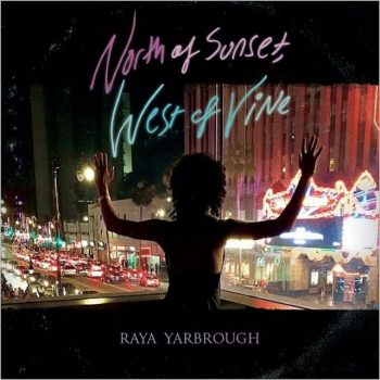 Raya Yarbrough - North Of Sunset, West Of Vine (2018)
