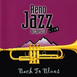 Reno Jazz Orchestra - Bach To Blues (2002)