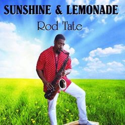 Rod Tate - Sunshine & Lemonade (2019)