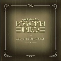 Scott Bradlee's Postmodern Jukebox - Sepia Is The New Orange (2019)