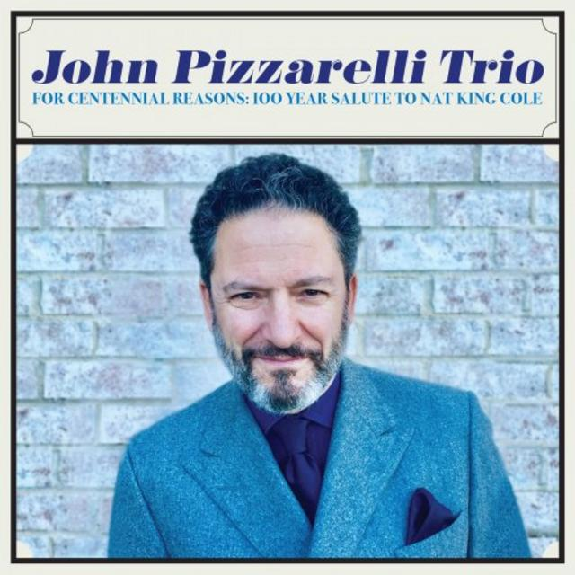 The John Pizzarelli Trio - For Centennial Reasons: 100 Year Salute to Nat King Cole (2019)