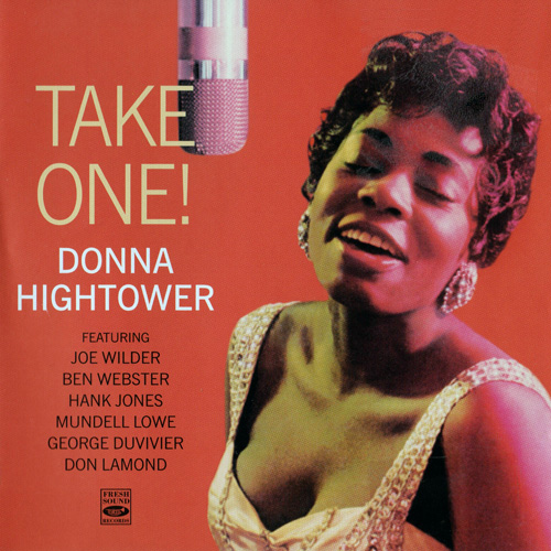 Donna Hightower - Take One! / Gee, Baby, Ain't I Good To You? (2009)