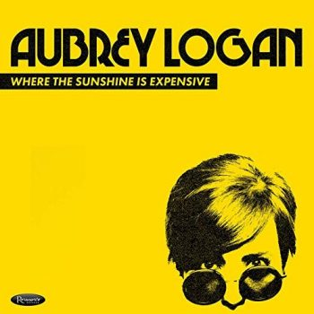 Aubrey Logan - Where the Sunshine Is Expensive (2019)