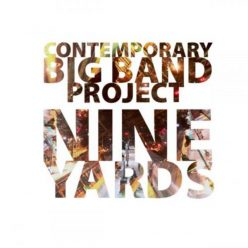 Contemporary Big Band Project - Nine Yards (2019)