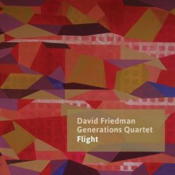 David Friedman Generations Quartet - Flight (2019)