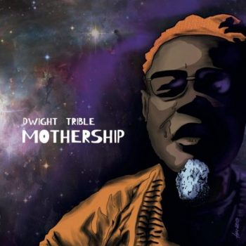 Dwight Trible - Mothership (2019)