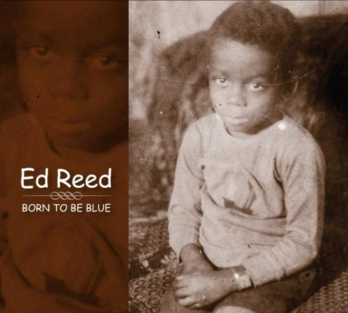 Ed Reed - Born to Be Blue (2011)