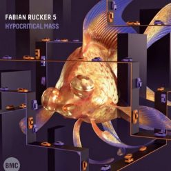 Fabian Rucker 5 - Hypocritical Mass (2019)