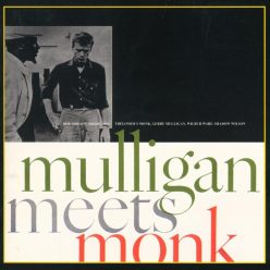 Gerry Mulligan & Thelonious Monk - Mulligan Meets Monk (1957/1992)