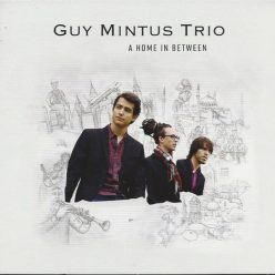 Guy Mintus Trio - A Home in Between (2017)